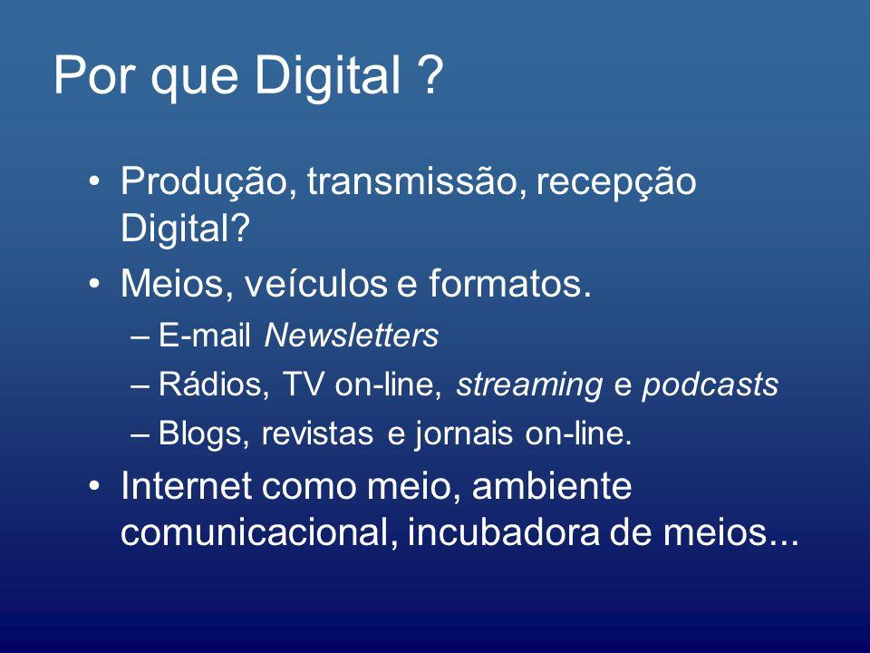 Por que Digital Produção, transmissão, recepção Digital