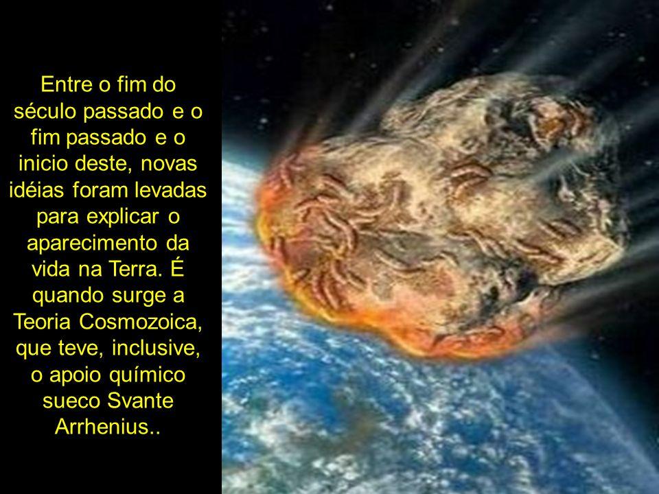 Entre o fim do século passado e o fim passado e o inicio deste, novas idéias foram levadas para explicar o aparecimento da vida na Terra.