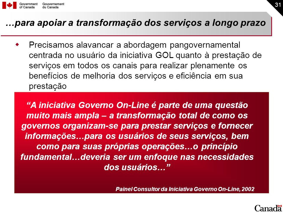 …para apoiar a transformação dos serviços a longo prazo