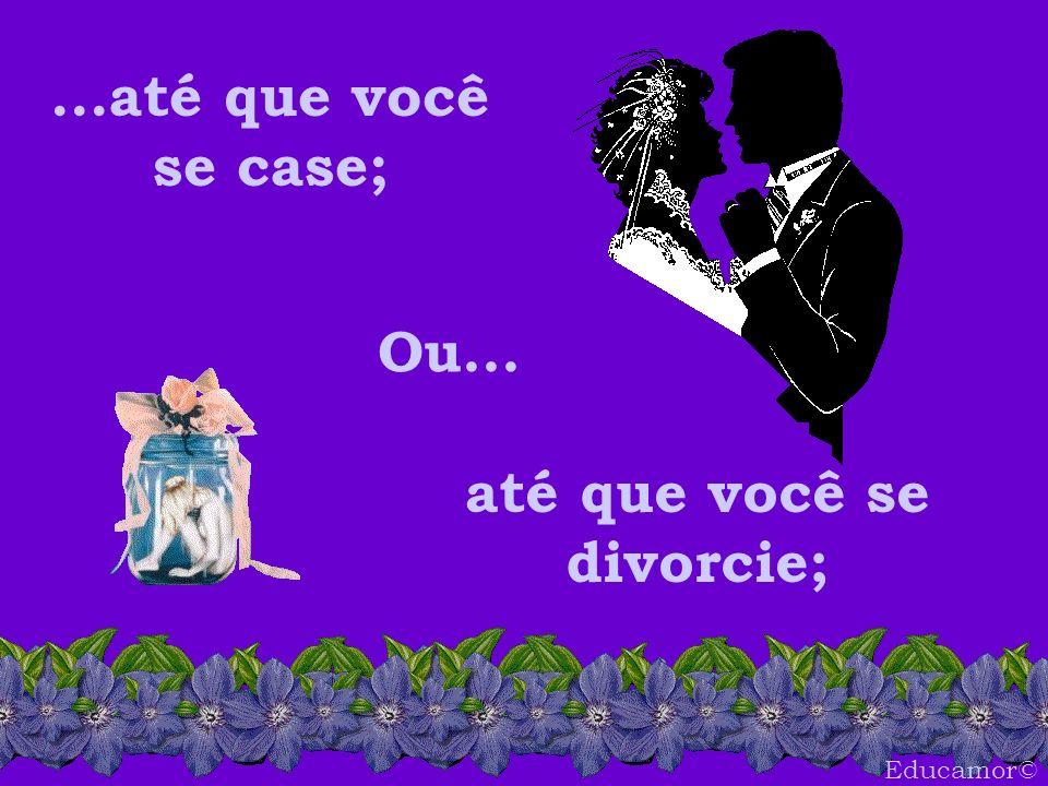 até que você se divorcie;