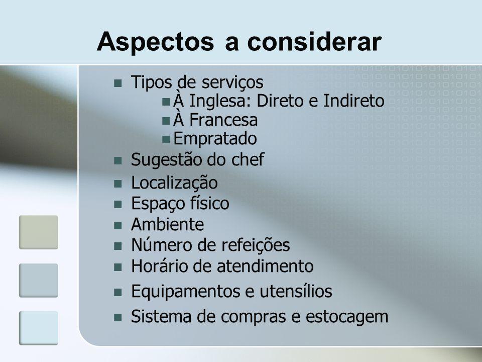 Aspectos a considerar Tipos de serviços À Inglesa: Direto e Indireto