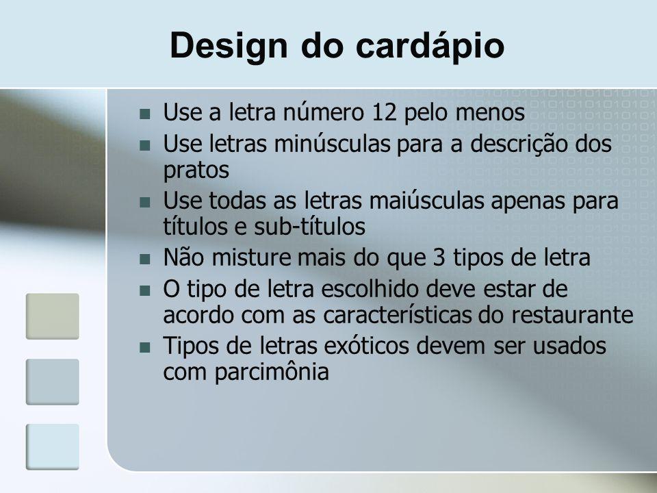 Design do cardápio Use a letra número 12 pelo menos