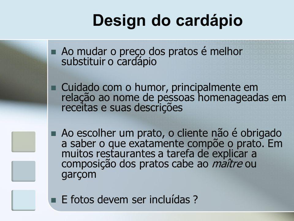 Design do cardápioAo mudar o preço dos pratos é melhor substituir o cardápio.