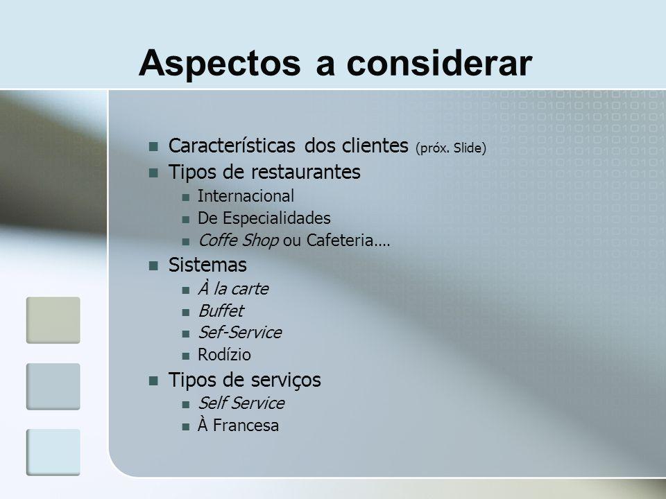 Aspectos a considerar Características dos clientes (próx. Slide)