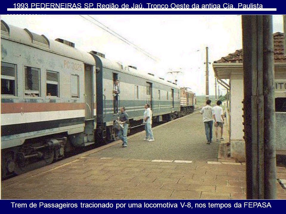 1993 PEDERNEIRAS SP, Região de Jaú, Tronco Oeste da antiga Cia