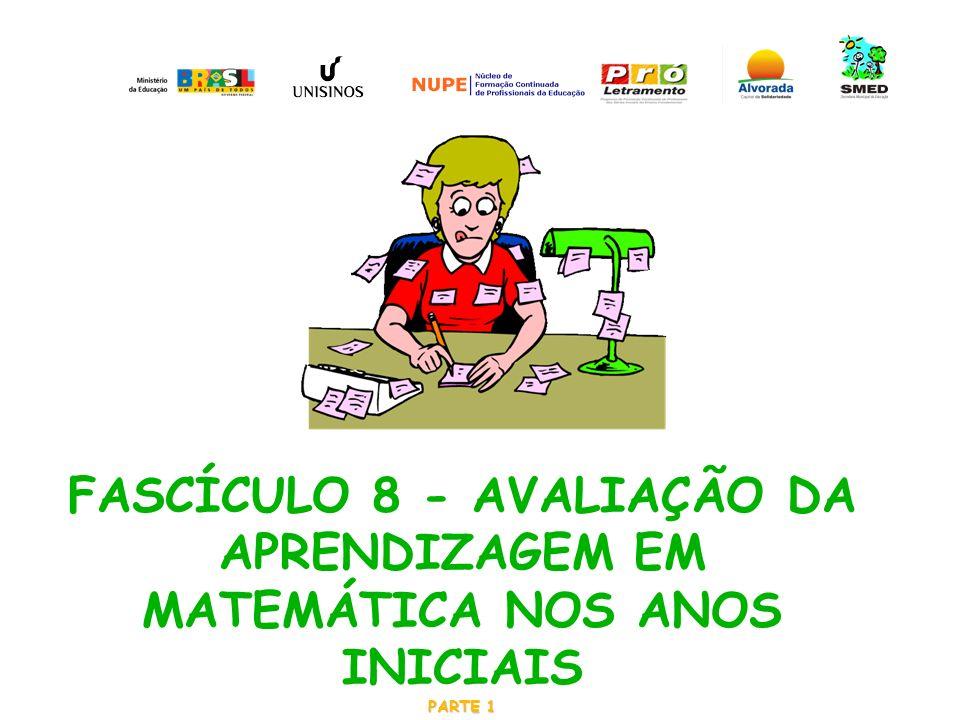 FASCÍCULO 8 - AVALIAÇÃO DA APRENDIZAGEM EM MATEMÁTICA NOS ANOS INICIAIS PARTE 1