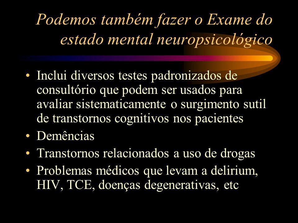 Podemos também fazer o Exame do estado mental neuropsicológico