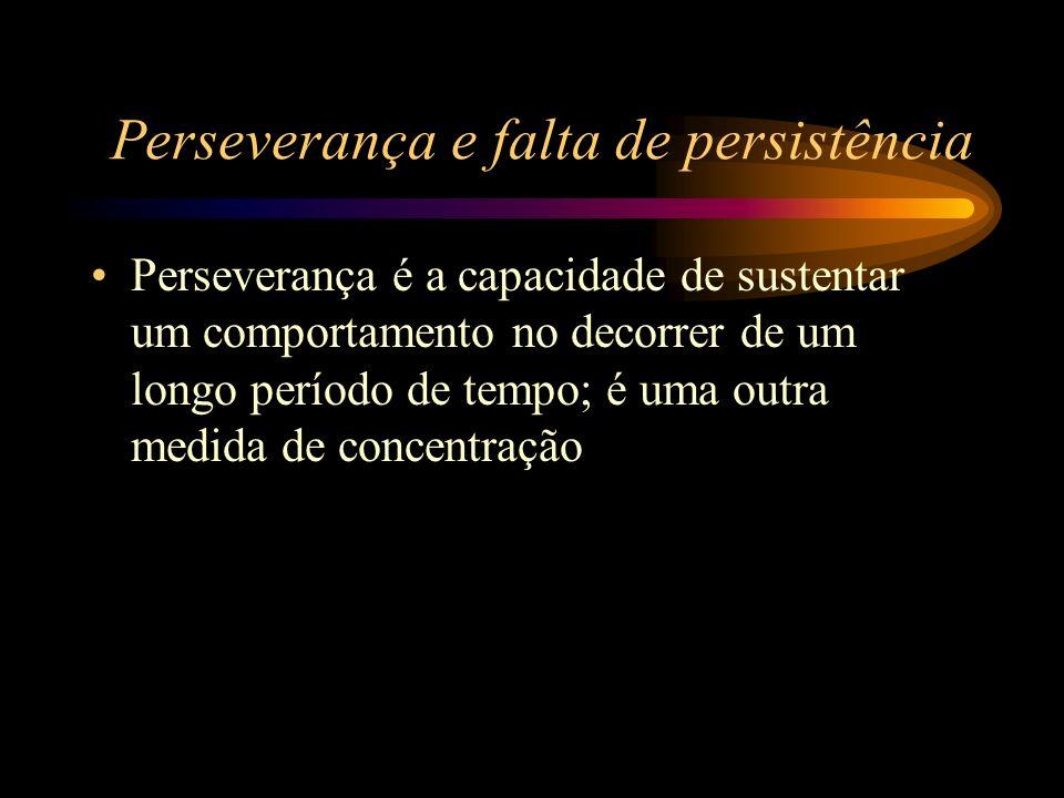 Perseverança e falta de persistência