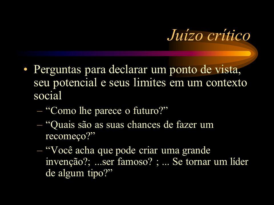 Juízo críticoPerguntas para declarar um ponto de vista, seu potencial e seus limites em um contexto social.