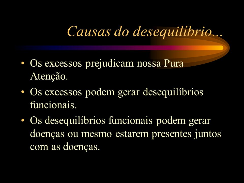 Causas do desequilíbrio...