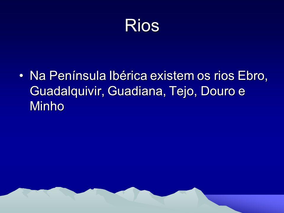 Rios Na Península Ibérica existem os rios Ebro, Guadalquivir, Guadiana, Tejo, Douro e Minho