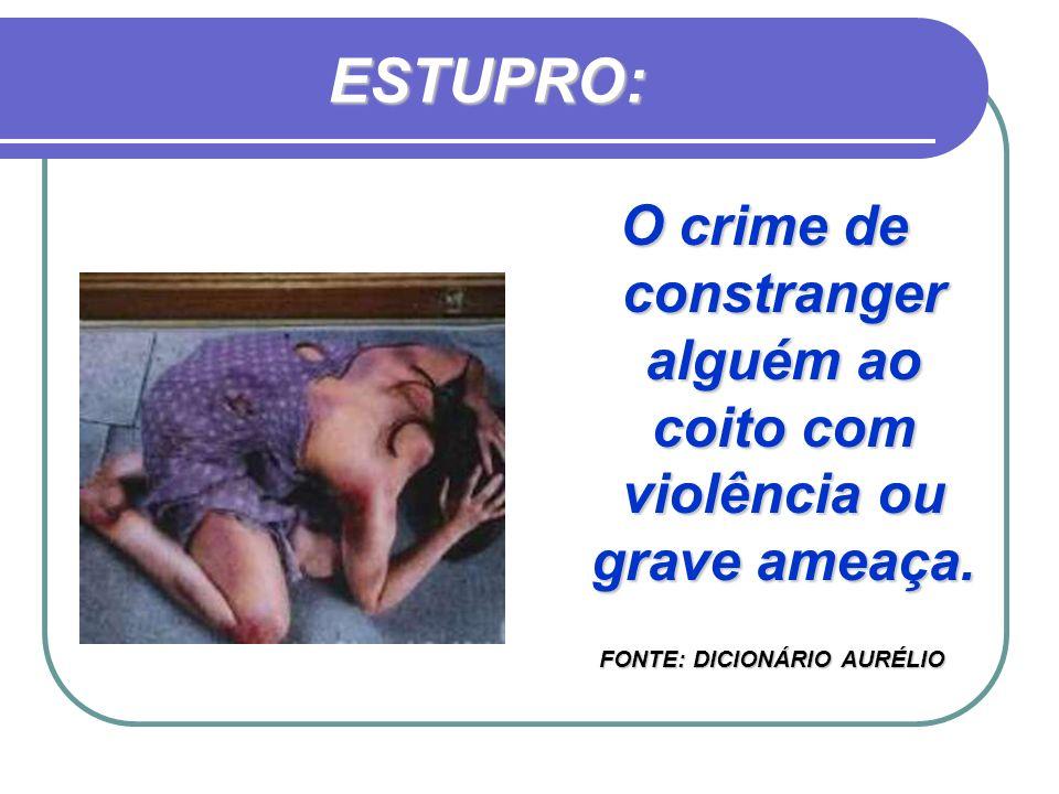 O crime de constranger alguém ao coito com violência ou grave ameaça.