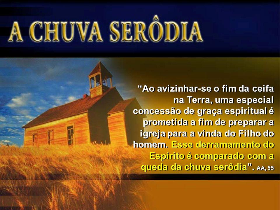 Ao avizinhar-se o fim da ceifa na Terra, uma especial concessão de graça espiritual é prometida a fim de preparar a igreja para a vinda do Filho do homem.