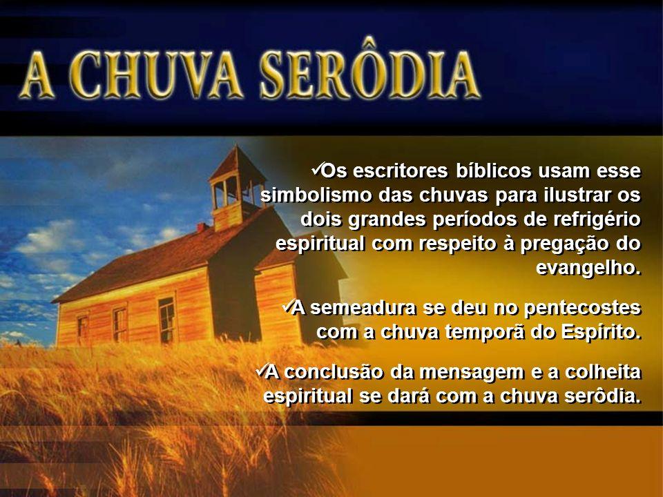 Os escritores bíblicos usam esse simbolismo das chuvas para ilustrar os dois grandes períodos de refrigério espiritual com respeito à pregação do evangelho.