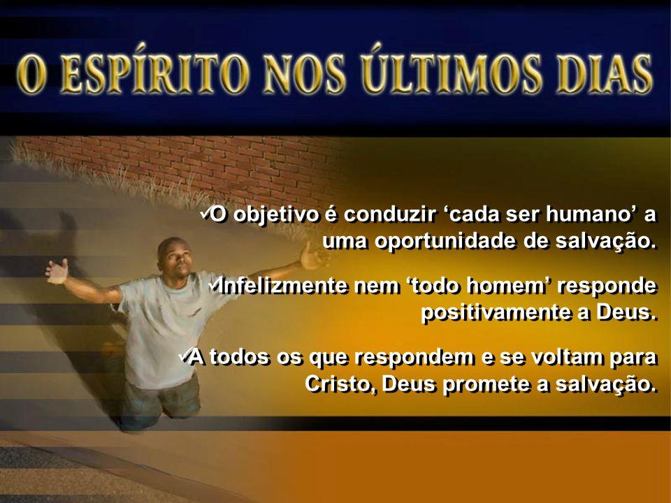 O objetivo é conduzir 'cada ser humano' a uma oportunidade de salvação.