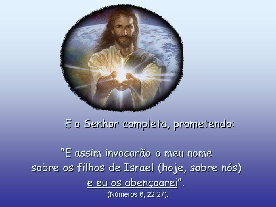 E o Senhor completa, prometendo: