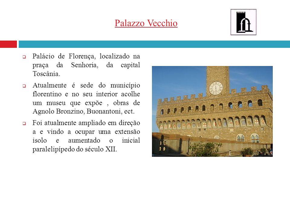 Palazzo Vecchio Palácio de Florença, localizado na praça da Senhoria, da capital Toscânia.