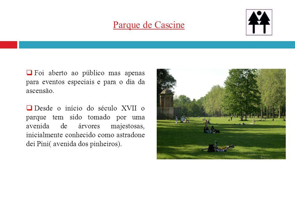 Parque de Cascine Foi aberto ao público mas apenas para eventos especiais e para o dia da ascensão.