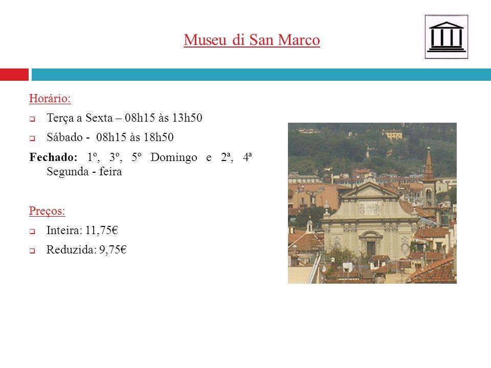 Museu di San Marco Horário: Terça a Sexta – 08h15 às 13h50