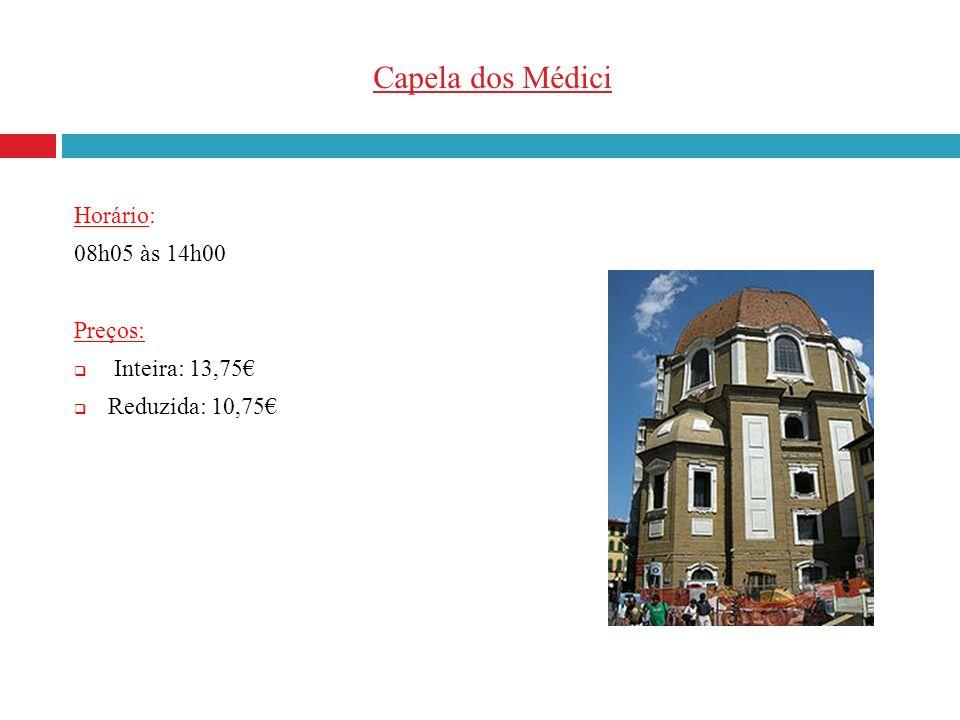 Capela dos Médici Horário: 08h05 às 14h00 Preços: Inteira: 13,75€