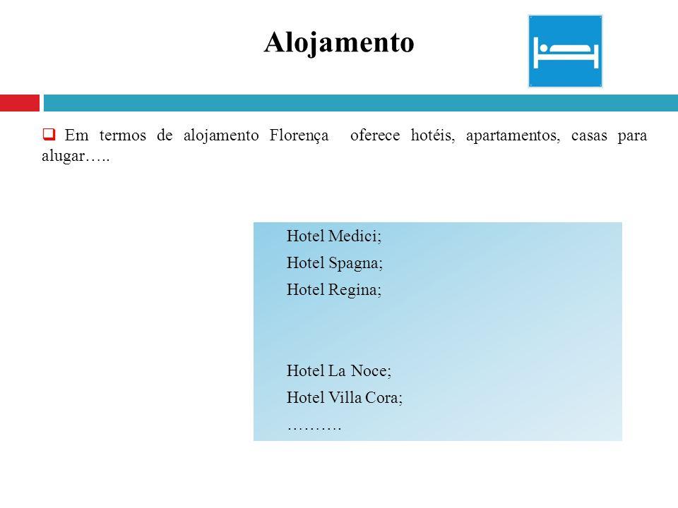 Alojamento Em termos de alojamento Florença oferece hotéis, apartamentos, casas para alugar….. Hotel Medici;