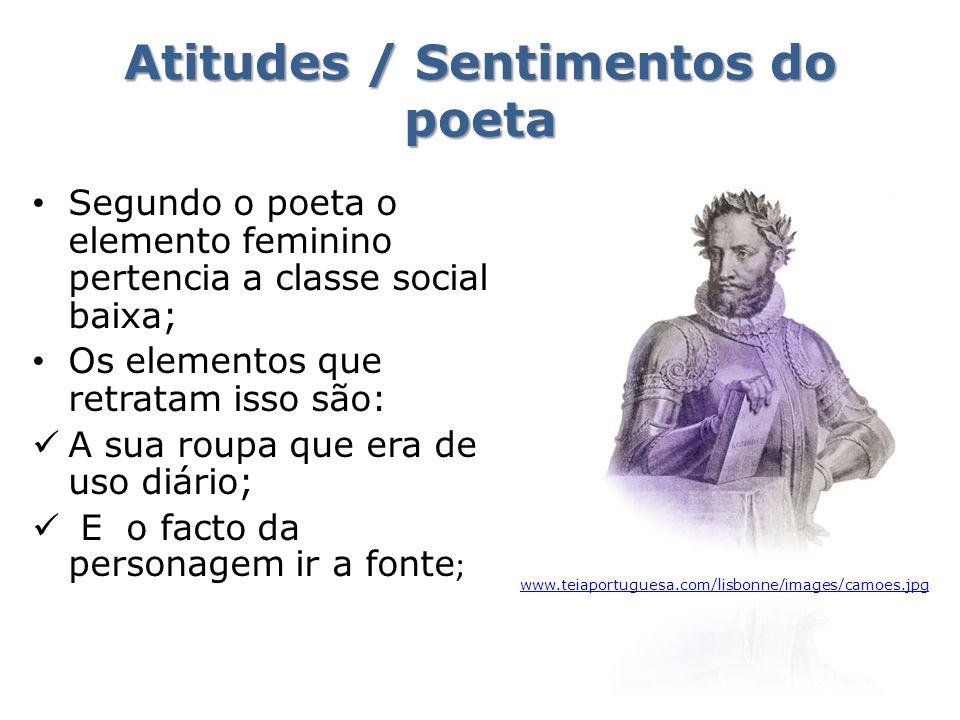 Atitudes / Sentimentos do poeta