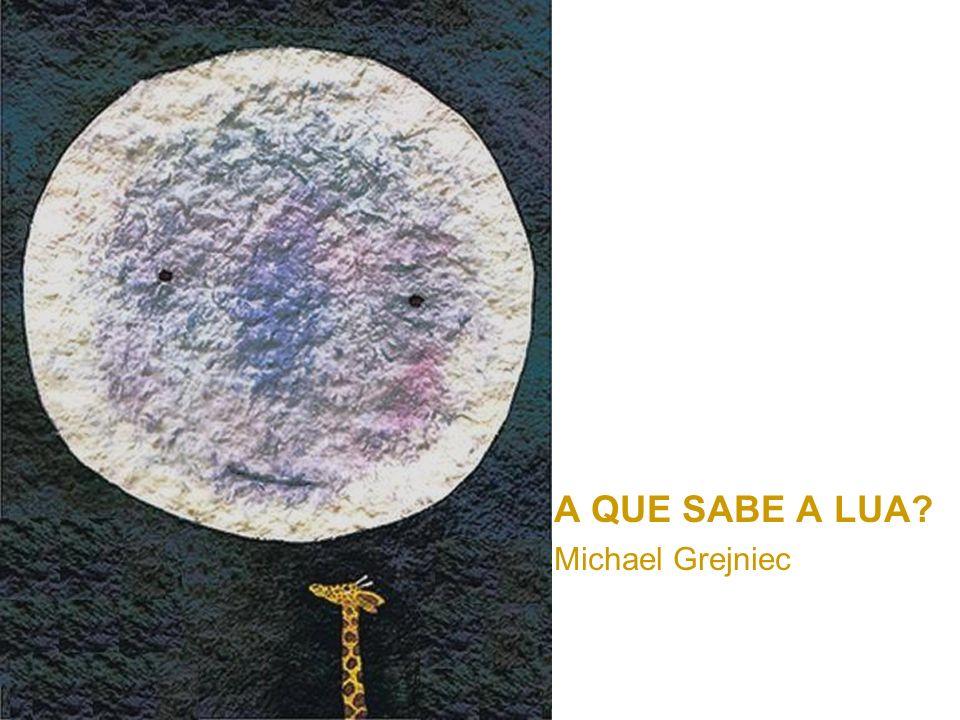 A QUE SABE A LUA Michael Grejniec