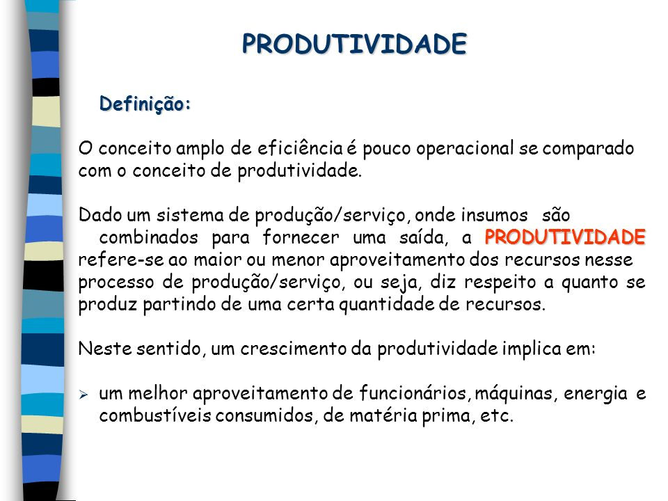 PRODUTIVIDADE Definição: