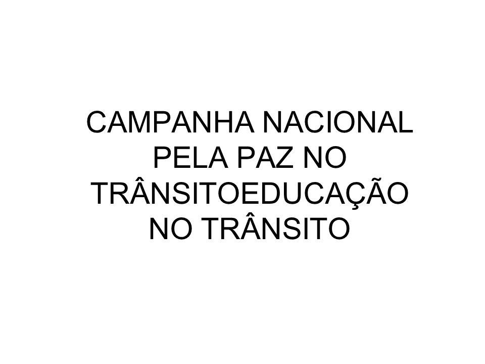 CAMPANHA NACIONAL PELA PAZ NO TRÂNSITOEDUCAÇÃO NO TRÂNSITO