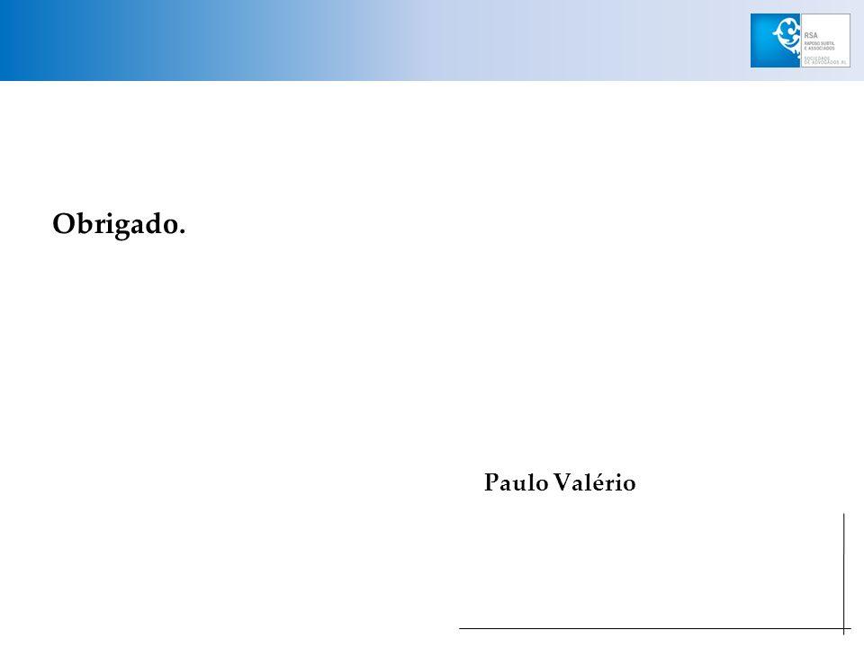 Obrigado. Paulo Valério
