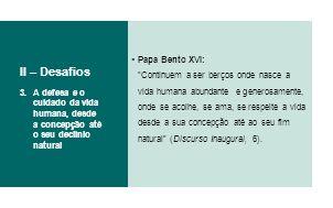 II – Desafios Papa Bento XVI: