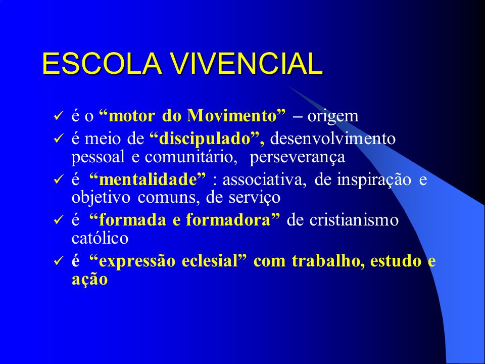 ESCOLA VIVENCIAL é o motor do Movimento – origem