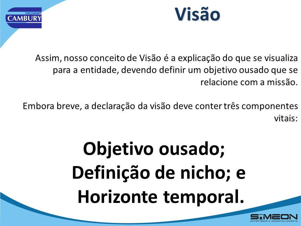 Objetivo ousado; Definição de nicho; e Horizonte temporal.