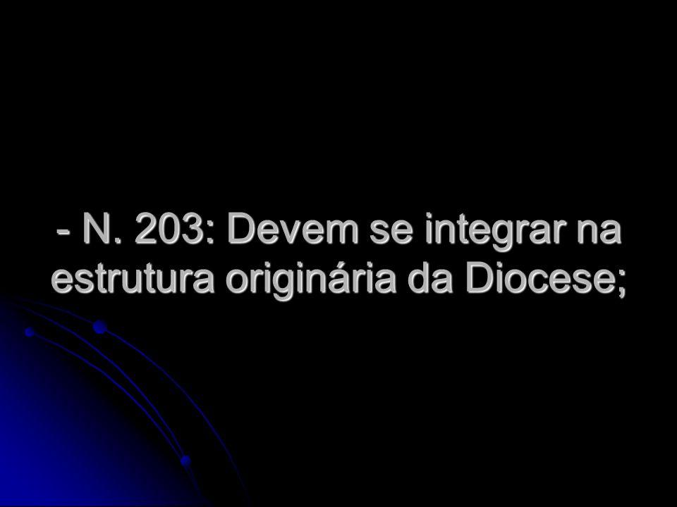 - N. 203: Devem se integrar na estrutura originária da Diocese;