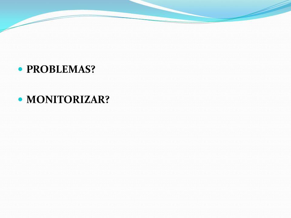 PROBLEMAS MONITORIZAR