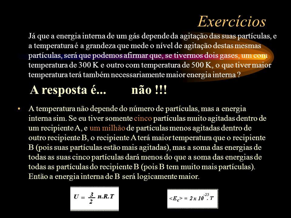 Exercícios A resposta é... não !!!