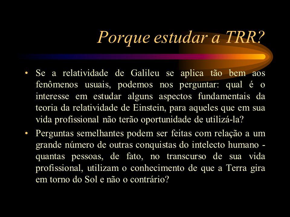 Porque estudar a TRR