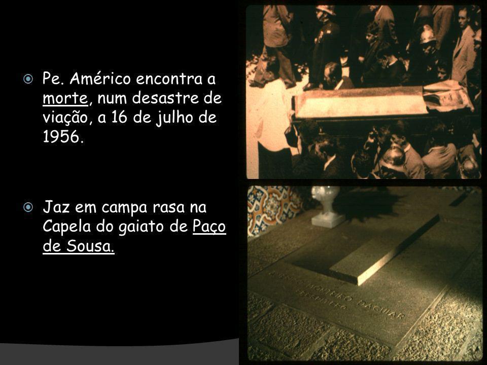 Pe. Américo encontra a morte, num desastre de viação, a 16 de julho de 1956.