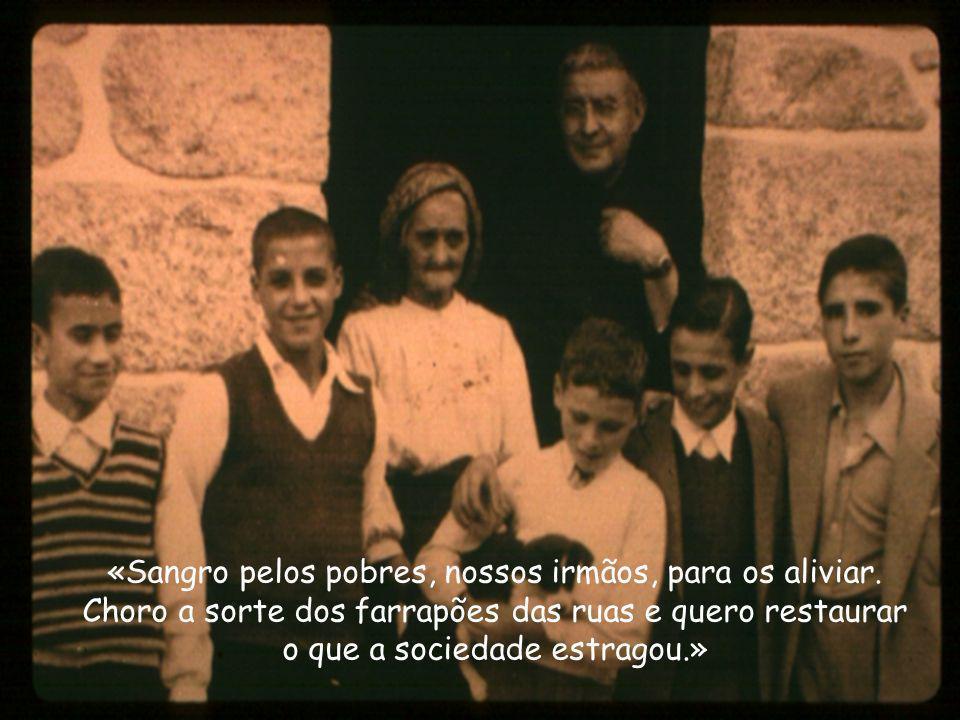 «Sangro pelos pobres, nossos irmãos, para os aliviar