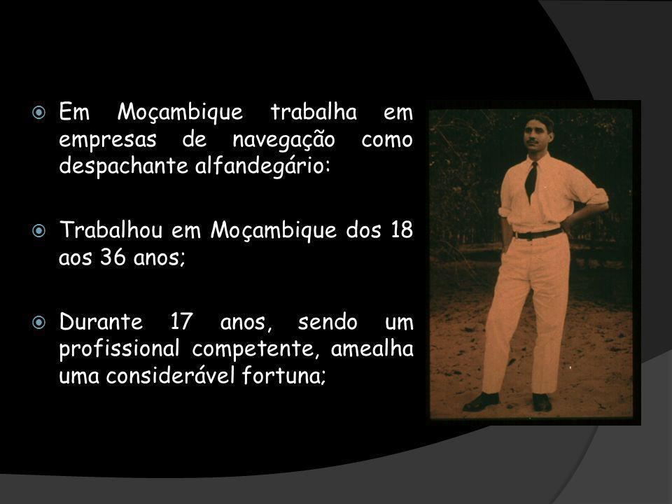 Em Moçambique trabalha em empresas de navegação como despachante alfandegário: