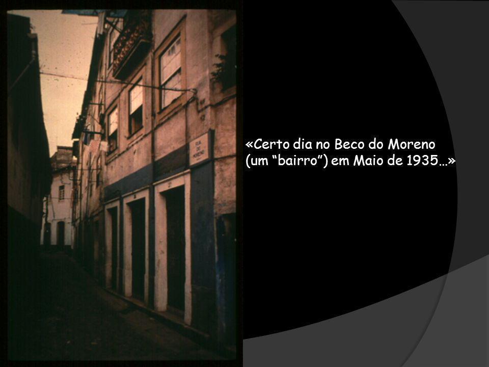 «Certo dia no Beco do Moreno (um bairro ) em Maio de 1935…»