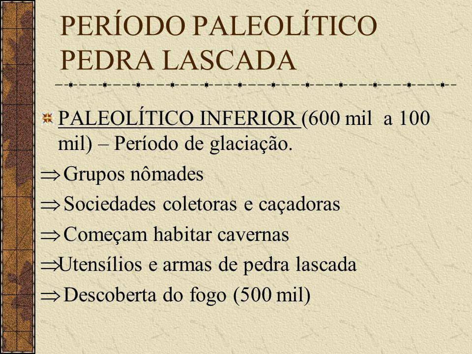PERÍODO PALEOLÍTICO PEDRA LASCADA