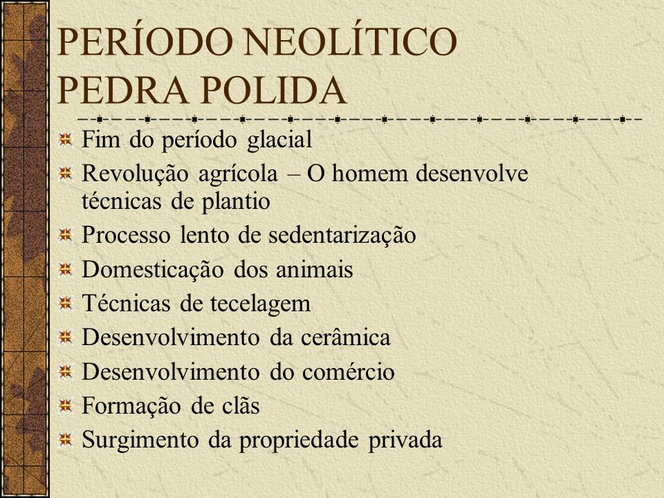 PERÍODO NEOLÍTICO PEDRA POLIDA