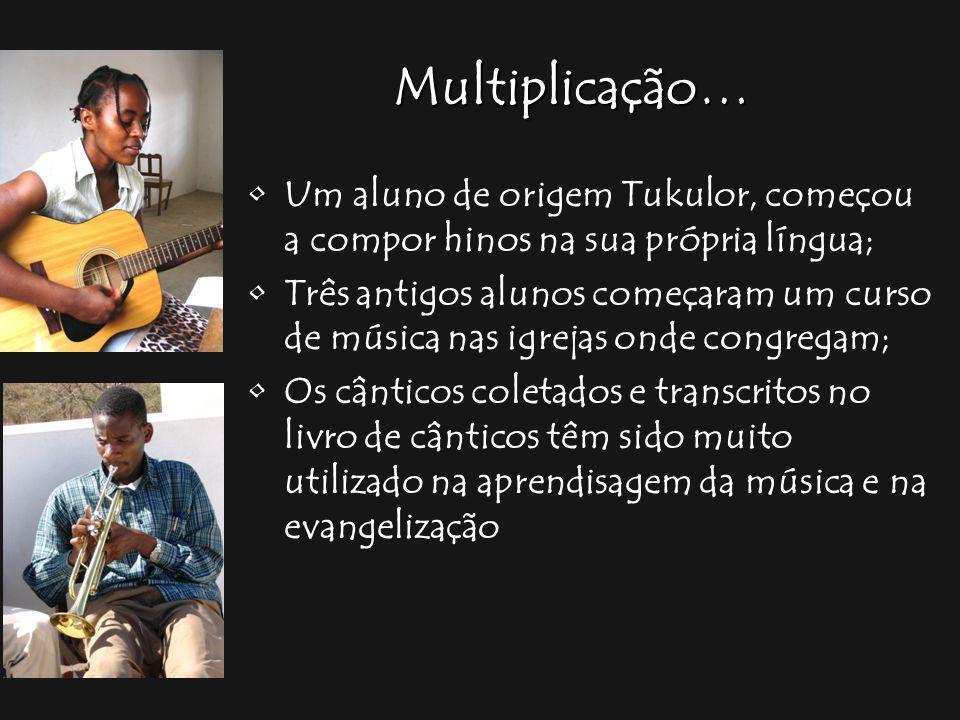 Multiplicação… Um aluno de origem Tukulor, começou a compor hinos na sua própria língua;