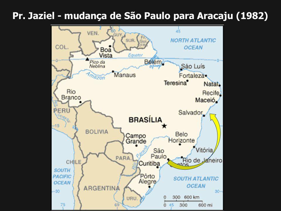 Pr. Jaziel - mudança de São Paulo para Aracaju (1982)