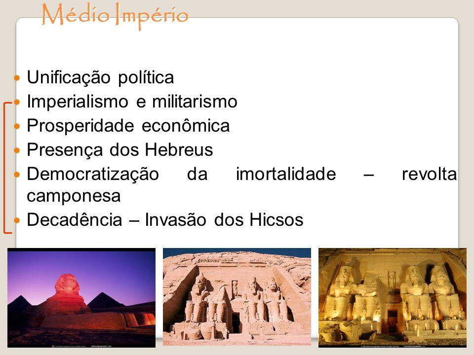 Médio Império Unificação política Imperialismo e militarismo