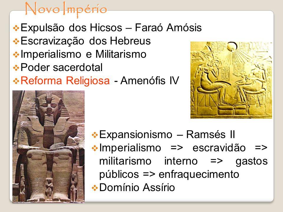 Novo Império Expulsão dos Hicsos – Faraó Amósis