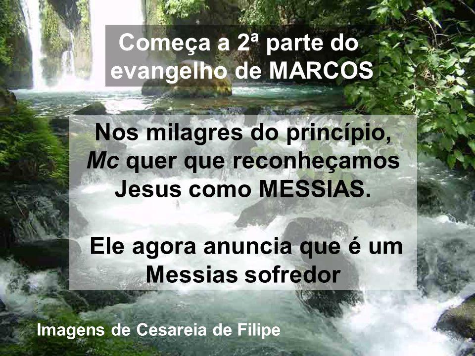 Começa a 2ª parte do evangelho de MARCOS Imagens de Cesareia de Filipe