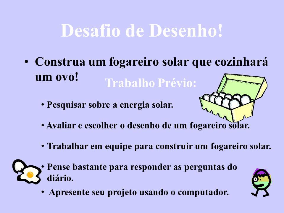 Desafio de Desenho! Construa um fogareiro solar que cozinhará um ovo!