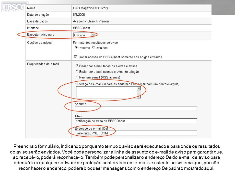 Preencha o formulário, indicando por quanto tempo o aviso será executado e para onde os resultados do aviso serão enviados.